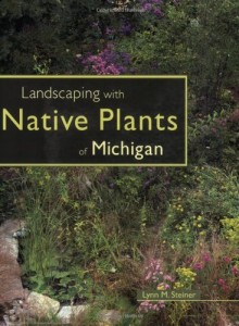Landscaping with Native Plants of Michigan